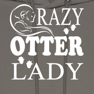 Crazy Otter Lady Shirt - Men's Hoodie