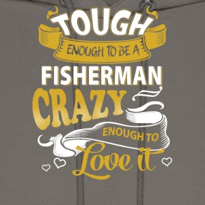 Touch enough to be a Fisherman - Men's Hoodie