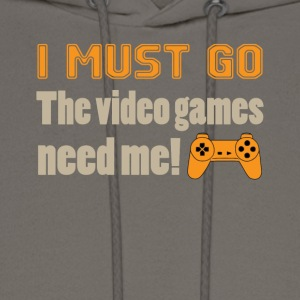 I Must Go The Video Games Tee Shirt - Men's Hoodie