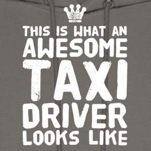 This is what an awesome taxi driver looks like - Men's Hoodie