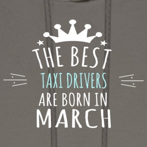 Best TAXI_DRIVERS_ are born in march - Men's Hoodie