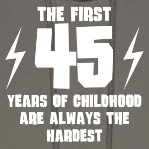 The First 45 Years Of Childhood - Men's Hoodie