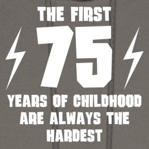 The First 75 Years Of Childhood - Men's Hoodie