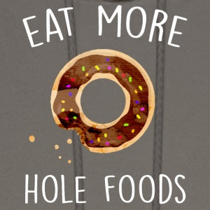 Eat More Hole Foods Donut Funny Pun Doughnut Lover - Men's Hoodie