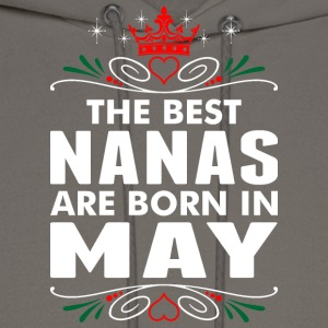 The Best Nanas Are Born In May - Men's Hoodie