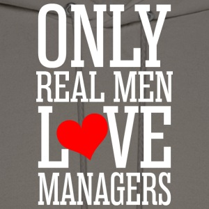 Only Real Men Love Managers - Men's Hoodie