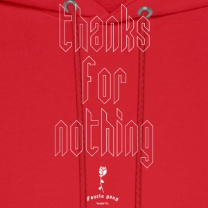 THANKS FOR NOTHING - Men's Hoodie