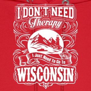 I Just Need To Go To Wisconsin - Men's Hoodie