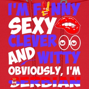 Im Funny Sexy Clever And Witty Im Serbian - Men's Hoodie
