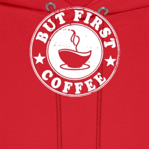 But First Coffee - Men's Hoodie