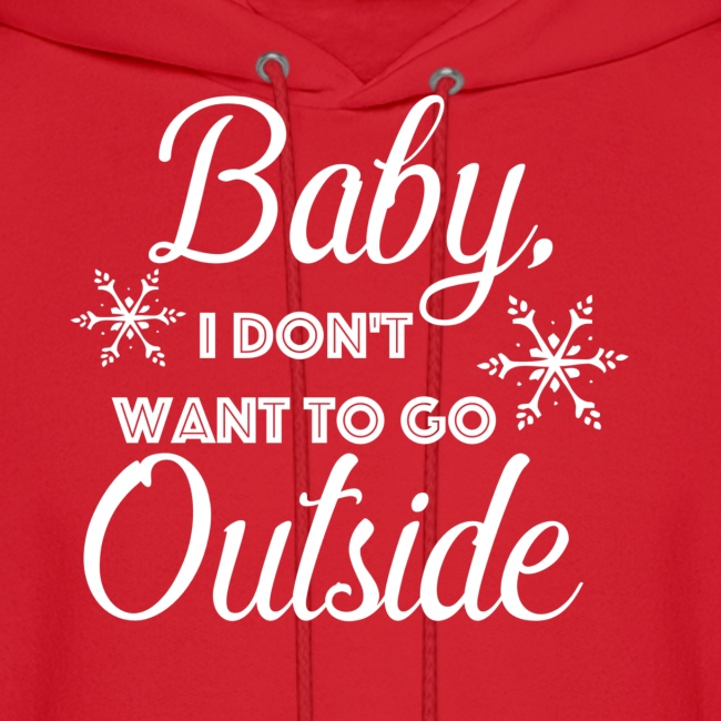 Baby I Don't Want To Go Outside