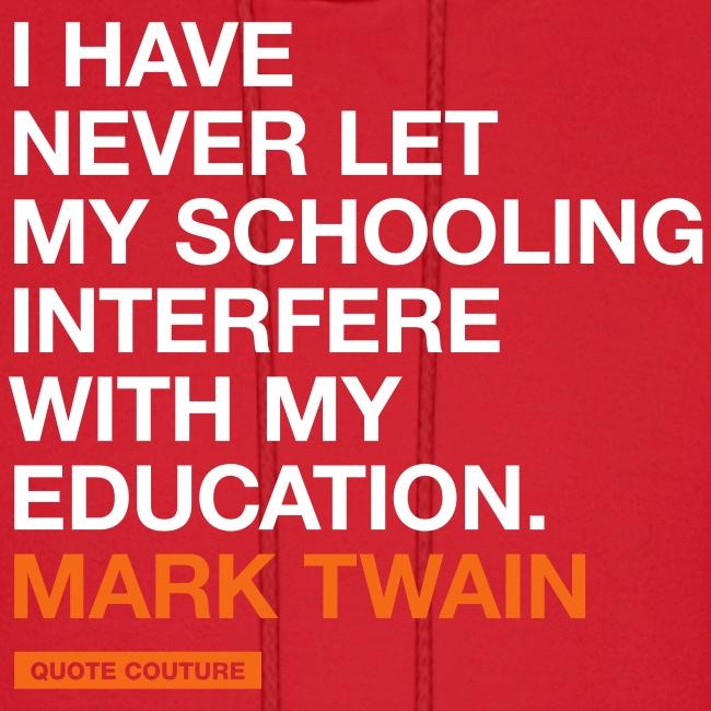 I have never let my schooling (men -- big)