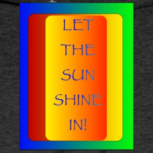 Let thesun shine in - Men's Hoodie