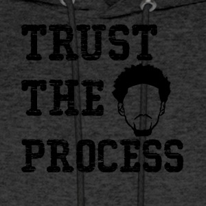 Trust The Process shirt - Men's Hoodie