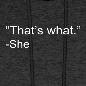 That s What She Said - Men's Hoodie