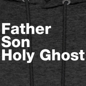 Father Son Holy Ghost - Men's Hoodie