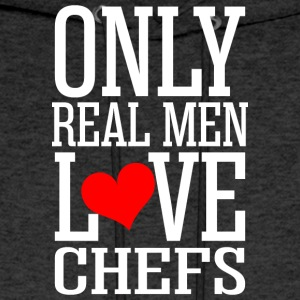 Only Real Men Love Chefs - Men's Hoodie