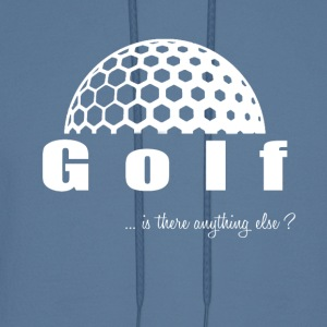 Golf- Is there anything else?- Shirt, Hoodie, Tank - Men's Hoodie