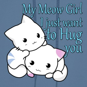 My Meow Girl, I Just Want to Hug You T-shirt - Men's Hoodie
