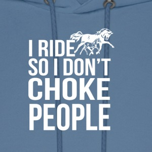 I Ride So I Don t Choke People - Men's Hoodie