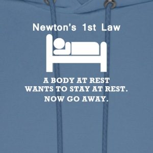 Newton's 1st Law Now Go Away Funny T-Shirt - Men's Hoodie