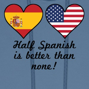 Half Spanish Is Better Than None - Men's Hoodie