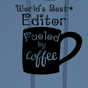 World's Best Editor Fueled By Coffee - Men's Hoodie