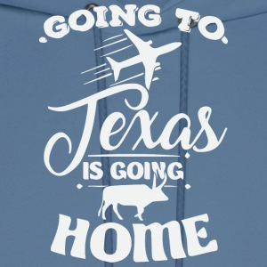 Going to Texas is going home - Men's Hoodie