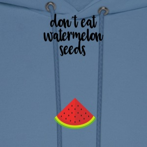 dont eat watermelon seeds - Men's Hoodie