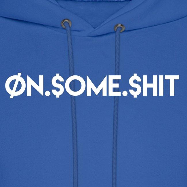 """ON SOME SHIT"" Logo (White Logo Only)"