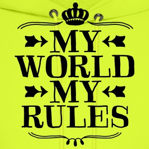 My world my rules - T-Shirt - Men's Hoodie