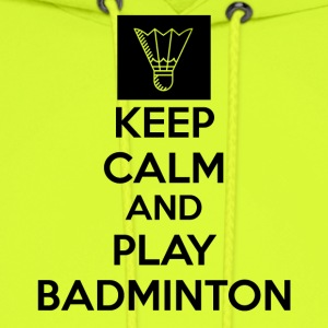 Keep Calm And Play Badminton Collection - Men's Hoodie