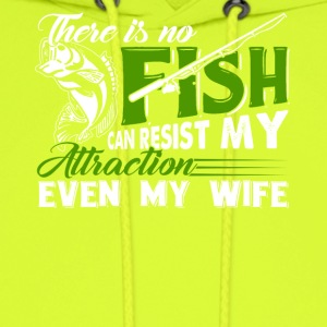 There is no fishing can resist my attraction - Men's Hoodie