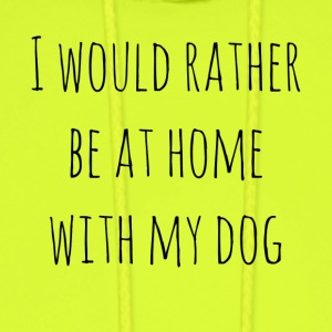 I Would Rather Be At Home With My Dog - Men's Hoodie
