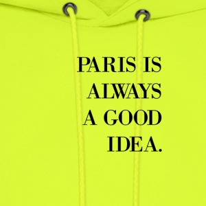 Paris Is Always A Good Idea - Men's Hoodie