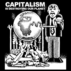 Capitalism is destroying our planet