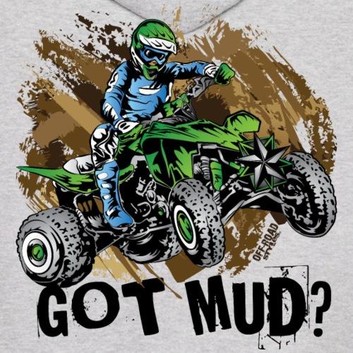 Quad Got Mud - Men's Hoodie