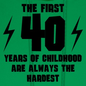 The First 40 Years Of Childhood - Men's Hoodie