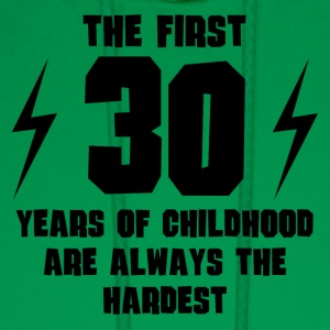 The First 30 Years Of Childhood - Men's Hoodie