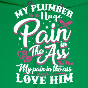 My Plumber Is A Huge Pain Tee Shirt - Men's Hoodie