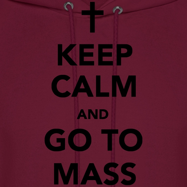 KEEP CALM AND GO TO MASS