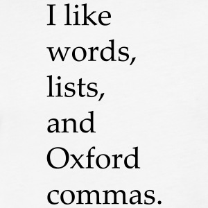 I Like Words Lists and Oxford Commas - Fitted Cotton/Poly T-Shirt by Next Level