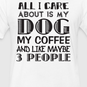 All I Care About is My Dog and My Coffee - Fitted Cotton/Poly T-Shirt by Next Level