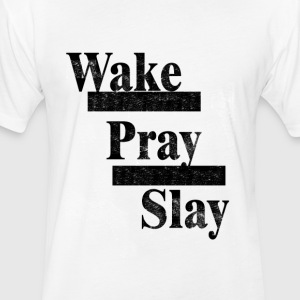 Wake, Pray, Slay tee - Fitted Cotton/Poly T-Shirt by Next Level