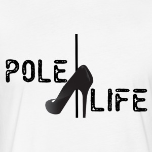 Pole Life - Fitted Cotton/Poly T-Shirt by Next Level