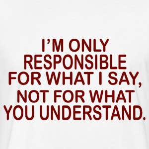 responsible for what i say - Fitted Cotton/Poly T-Shirt by Next Level