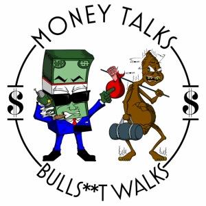 Money Talks Bullshit Walks - Fitted Cotton/Poly T-Shirt by Next Level