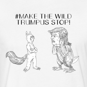 MAKE THE WILD TRUMPUS STOP ORIGINAL - Fitted Cotton/Poly T-Shirt by Next Level