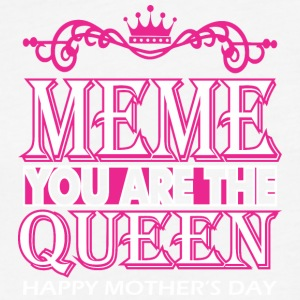Meme You Are The Queen Happy Mothers Day - Fitted Cotton/Poly T-Shirt by Next Level