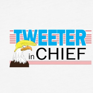 Tweeter in Chief - Fitted Cotton/Poly T-Shirt by Next Level
